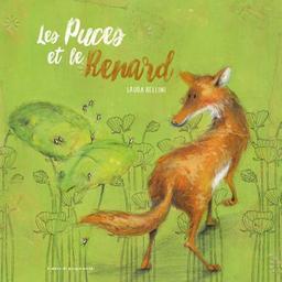 Les Puces et le renard / Laura Bellini | Bellini, Laura (1978-....). Auteur